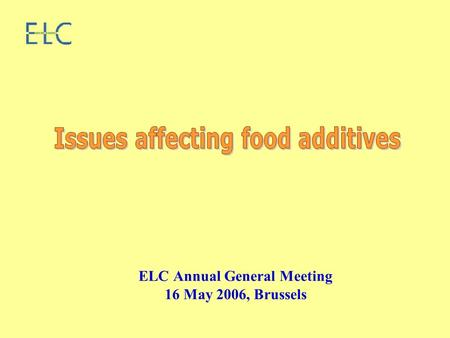 ELC Annual General Meeting 16 May 2006, Brussels.