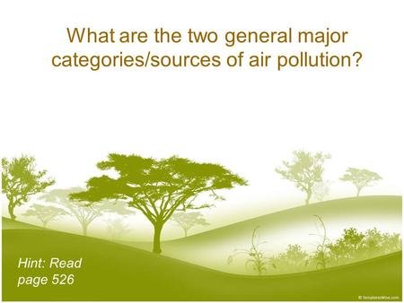 What are the two general major categories/sources of air pollution?