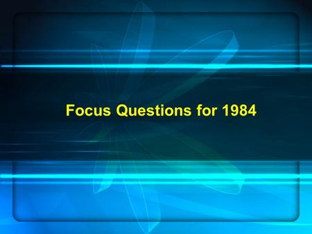 Focus Questions for 1984. The image of Goldstein and the description of him is really a description of Leon Trotsky, who was one of the founders of.