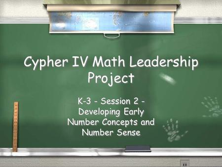 Cypher IV Math Leadership Project K-3 - Session 2 - Developing Early Number Concepts and Number Sense.
