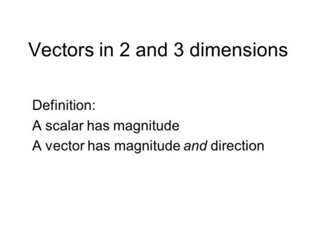 Vectors in 2 and 3 dimensions