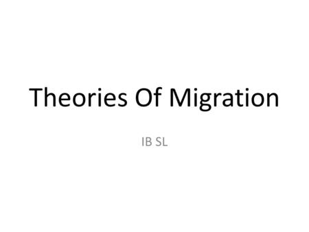 Theories Of Migration IB SL.