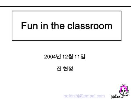 Fun in the classroom 2004 12 11