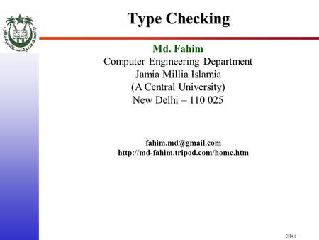 CH4.1 Type Checking Md. Fahim Computer Engineering Department Jamia Millia Islamia (A Central University) New Delhi – 110 025