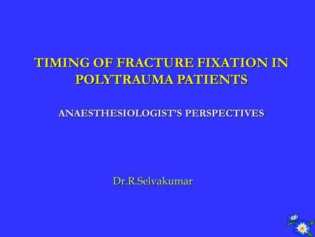 TIMING OF FRACTURE FIXATION IN