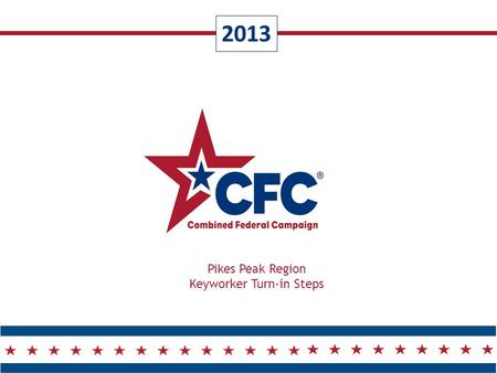 2013 Pikes Peak Region Keyworker Turn-in Steps. Turn-In Flow Chart 2 Thank you for partnering with the CFC! Collect contributions each week from donors.