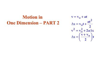 Motion in One Dimension – PART 2.