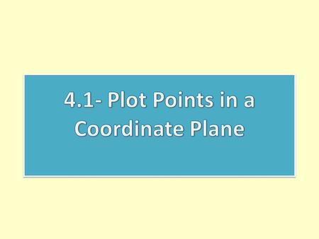 4.1- Plot Points in a Coordinate Plane
