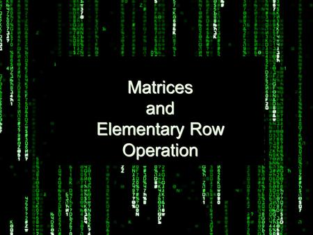 Matrices and Elementary Row Operation