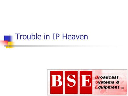 Trouble in IP Heaven. Telco Talk IP Destination QOS Class of service Latency Shaped service.