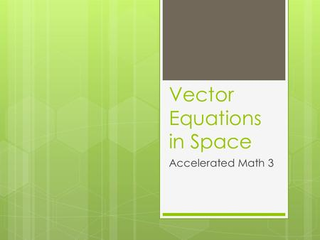 Vector Equations in Space Accelerated Math 3. Vector r is the position vector to a variable point P(x,y,z) on the line. Point P o =(5,11,13) is a fixed.