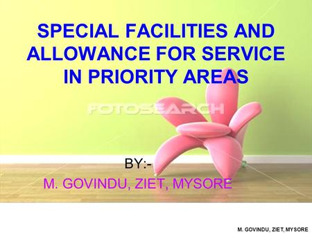 SPECIAL FACILITIES AND ALLOWANCE FOR SERVICE IN PRIORITY AREAS