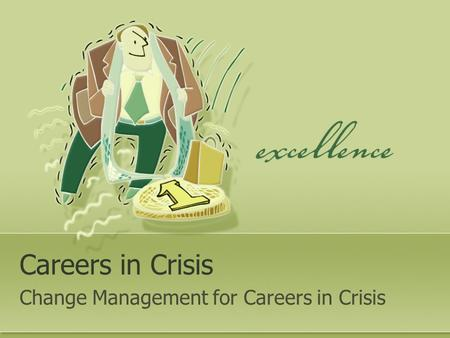 Careers in Crisis Change Management for Careers in Crisis.