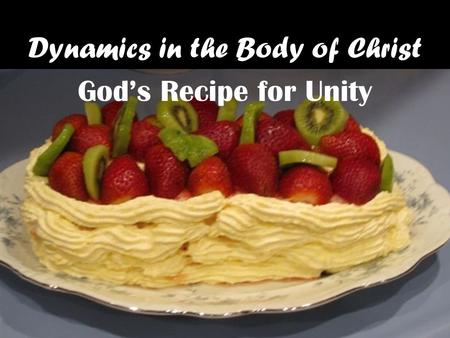 Dynamics in the Body of Christ Gods Recipe for Unity.