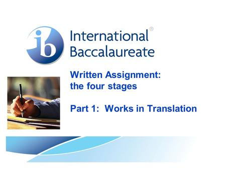 Written Assignment: the four stages Part 1: Works in Translation