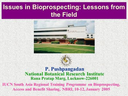 Issues in Bioprospecting: Lessons from the Field