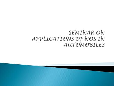 SEMINAR ON APPLICATIONS OF NOS IN AUTOMOBILES