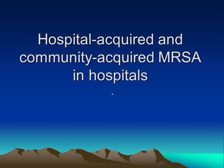 Hospital-acquired and community-acquired MRSA in hospitals