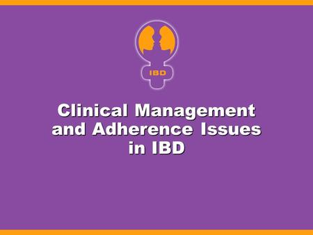 Clinical Management and Adherence Issues in IBD
