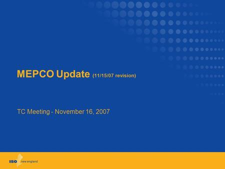 MEPCO Update (11/15/07 revision) TC Meeting - November 16, 2007.