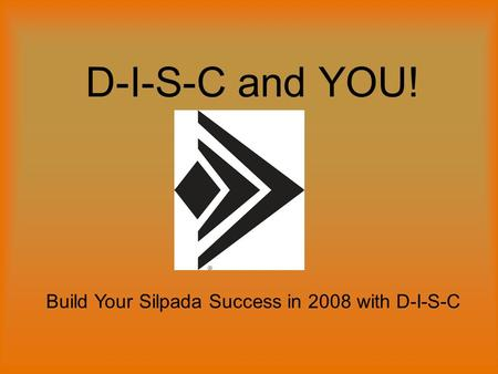 D-I-S-C and YOU! Build Your Silpada Success in 2008 with D-I-S-C.
