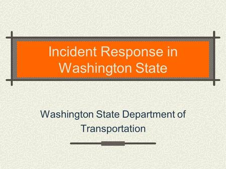 Incident Response in Washington State