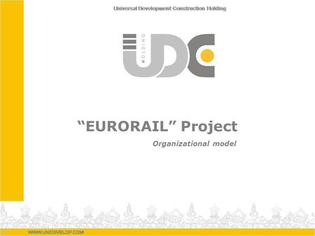 EURORAIL Project Organizational model. EURORAIL Project Initiator: Ministry of transport and communications of Ukraine Lviv Oblast State Administration.