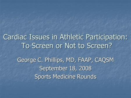 Cardiac Issues in Athletic Participation: To Screen or Not to Screen?