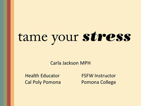Carla Jackson MPH Health EducatorFSFW Instructor Cal Poly PomonaPomona College.