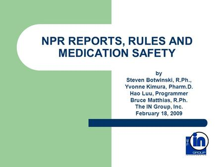 NPR REPORTS, RULES AND MEDICATION SAFETY