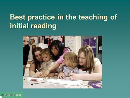 Best practice in the teaching of initial reading.
