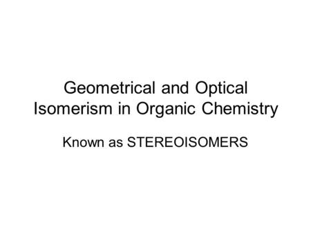 Geometrical and Optical Isomerism in Organic Chemistry