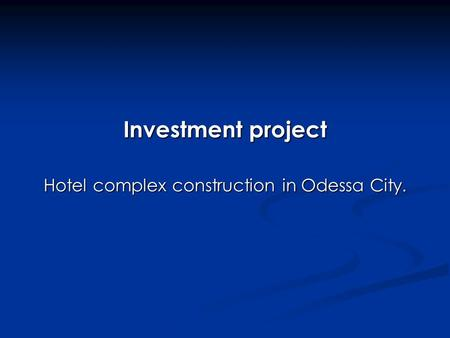 Investment project Hotel complex construction in Odessa City.