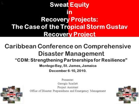 Caribbean Conference on Comprehensive Disaster ManagementCDM: Strengthening Partnerships for Resilience Montego Bay, St. James, Jamaica December 6 10,