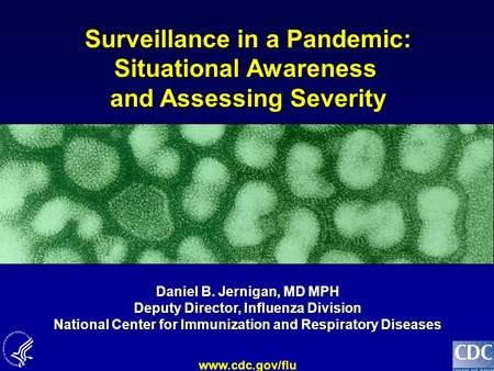 Surveillance in a Pandemic: Situational Awareness