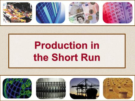 Production in the Short Run. Short-run production Total physical product (TPP)