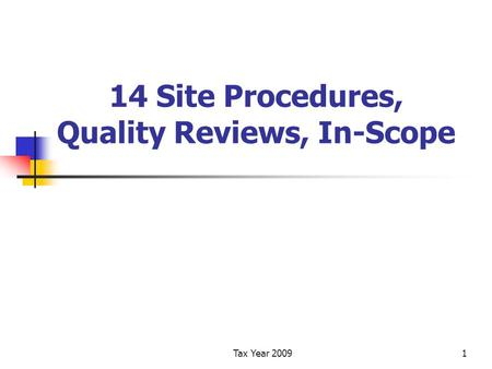 Tax Year 20091 14 Site Procedures, Quality Reviews, In-Scope.