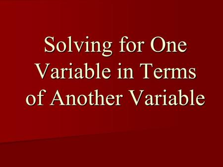 Solving for One Variable in Terms of Another Variable