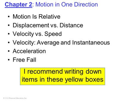 I recommend writing down items in these yellow boxes