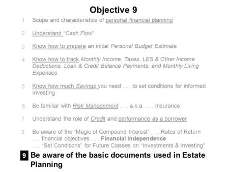 Objective 9 Be aware of the basic documents used in Estate Planning 9