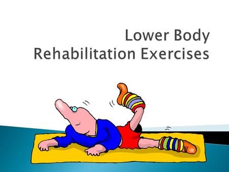 Lower Body Rehabilitation Exercises