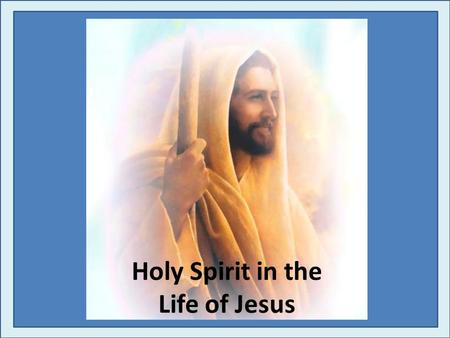 A Call to Holiness Be Holy Vineyard Christian Fellowship Holy Spirit in the Life of Jesus.