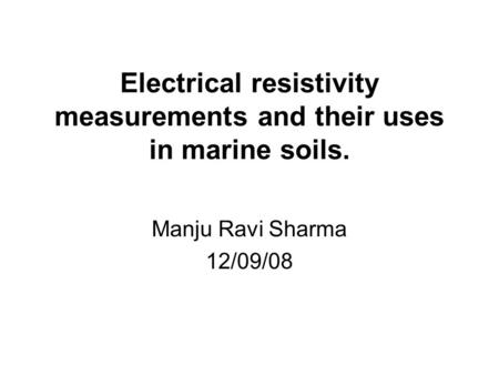 Electrical resistivity measurements and their uses in marine soils.
