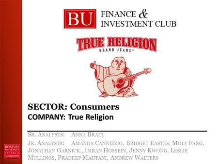 SECTOR: Consumers COMPANY: True Religion