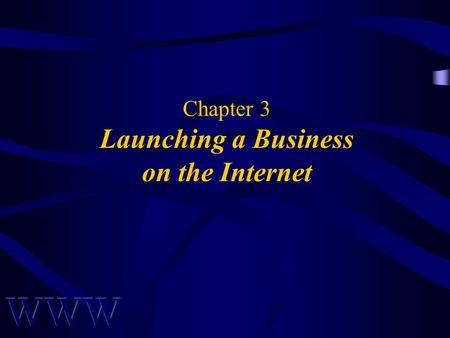 Chapter 3 Launching a Business on the Internet. Awad –Electronic Commerce 1/e © 2002 Prentice Hall 2 OBJECTIVES Introduction of E-Business Life Cycle.