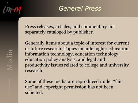 Media General Press Press releases, articles, and commentary not separately cataloged by publisher. Generally items about a topic of interest for current.