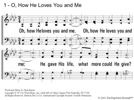 1 - O, How He Loves You and Me