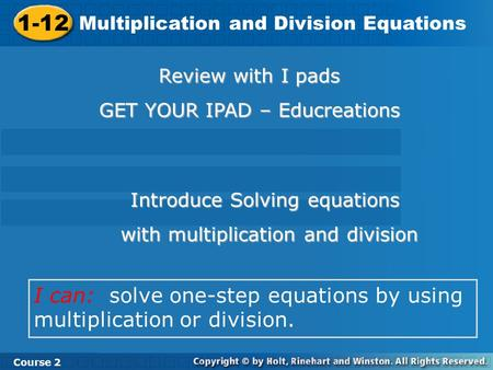 1-12 Multiplication and Division Equations Course 2 Review with I pads