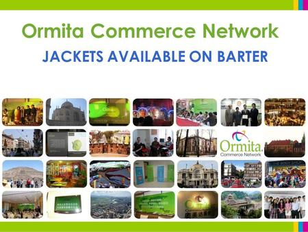 Ormita Commerce Network JACKETS AVAILABLE ON BARTER.