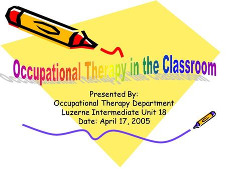 Occupational Therapy in the Classroom